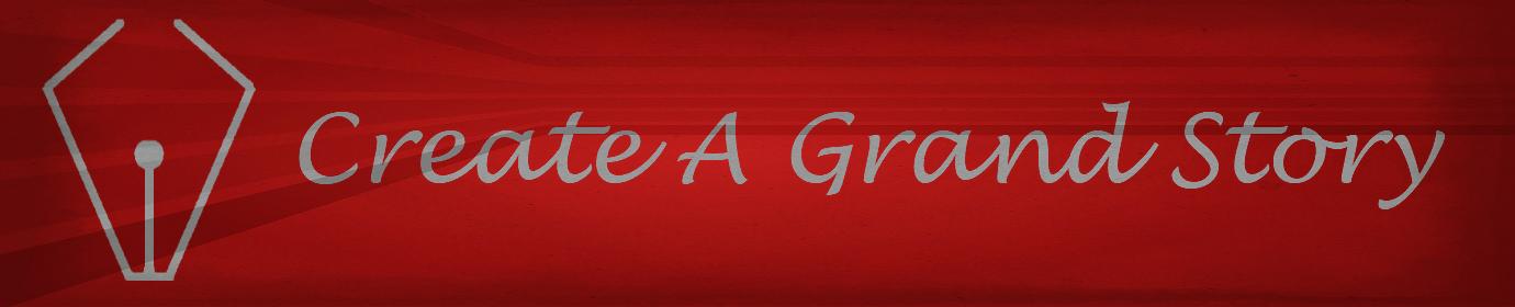 Create A Grand Story